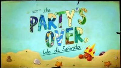 The Party's Over, Isla de Señorita