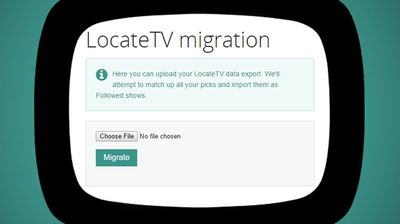 Migrate all of your show picks from LocateTV effortlessly