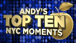 Andy's Top 10 NYC Moments