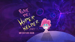 Pinkie Pie: Hyper-Helper - Part 1