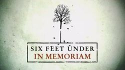 Six Feet Under: In Memoriam (2)