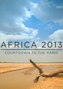 Ezstreem - Watch Africa 2013: Countdown to the Rains
