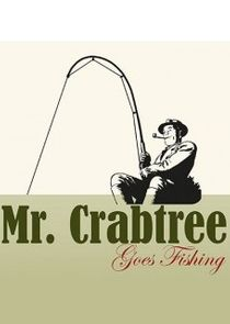 Mr. Crabtree Goes Fishing