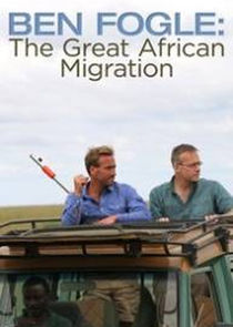 Ben Fogle: The Great African Migration