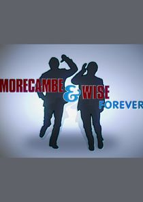 Morecambe and Wise Forever