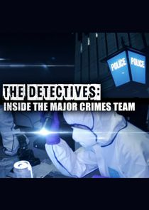 The Detectives: Inside the Major Crimes Team