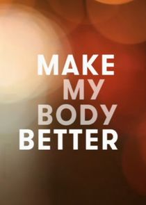 Make My Body Better with Davina McCall