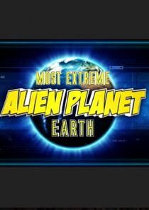 Most Extreme Alien Planet Earth