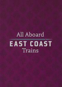 WatchStreem - Watch All Aboard: East Coast Trains