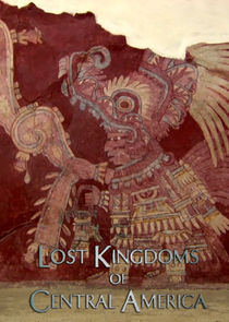 Lost Kingdoms of Central America