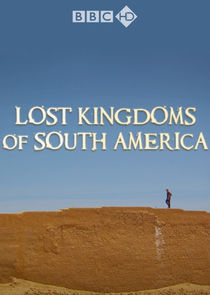 Lost Kingdoms of South America