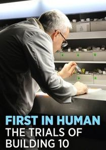 First In Human: The Trials of Building 10