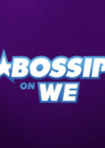 Bossip on WE tv cover