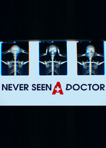 Never Seen a Doctor