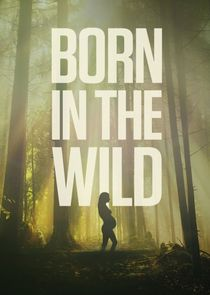 Born in the Wild