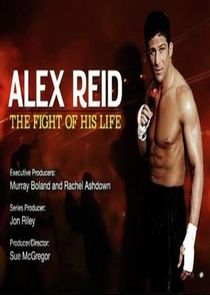 Alex Reid: The Fight of His Life