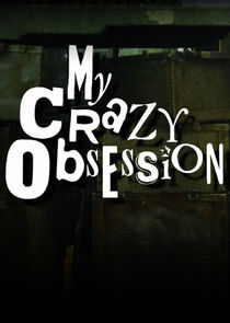 My Crazy Obsession