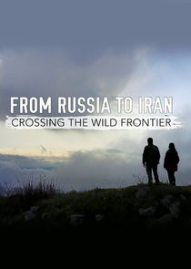 From Russia to Iran: Crossing the Wild Frontier
