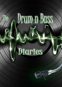 The Drum and Bass Diaries