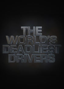 World's Deadliest Drivers