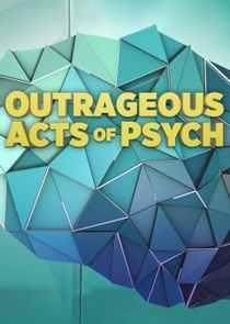 Outrageous Acts of Psych