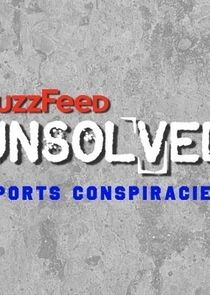 BuzzFeed Unsolved: Sports Conspiracies