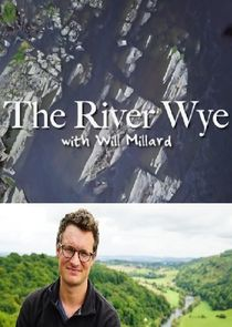 The River Wye with Will Millard