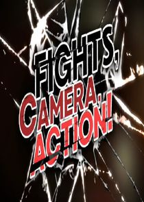 Fights, Camera, Action