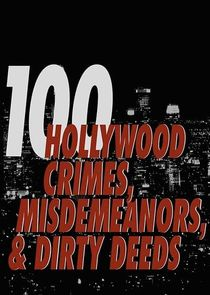 100 Hollywood Crimes, Misdemeanors & Dirty Deeds