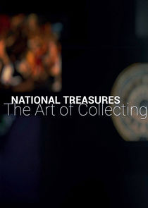 National Treasures: The Art of Collecting