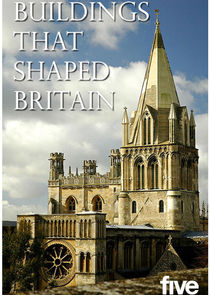 Buildings That Shaped Britain