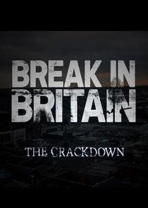 Break-in Britain - The Crackdown