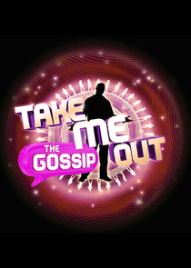Take Me Out: The Gossip