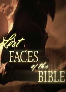 Lost Faces of the Bible