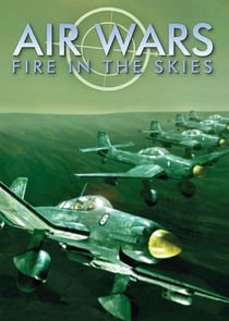 Air Wars: Fire in the Skies