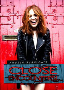 Angela Scanlon's Close Encounters!