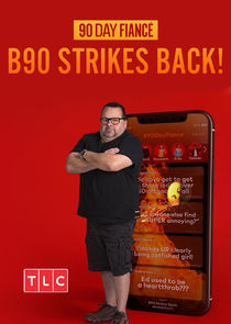 90 Day Fiancé: B90 Strikes Back!