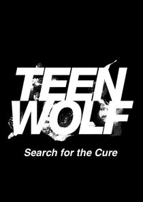 Teen Wolf: Search for a Cure