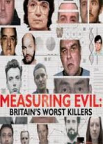 Measuring Evil: Britain's Worst Killers