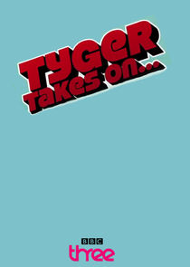 Tyger Takes On...