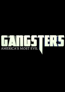 Gangsters: Americas Most Evil