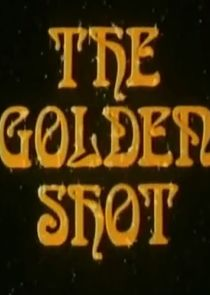 The Golden Shot