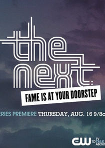 The Next: Fame is at Your Doorstep