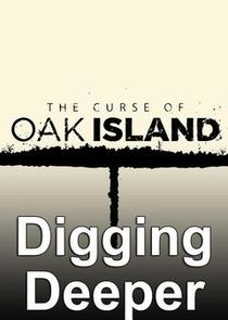 The Curse of Oak Island: Digging Deeper