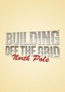 Building Off the Grid: North Pole