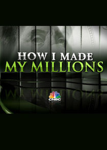 How I Made My Millions