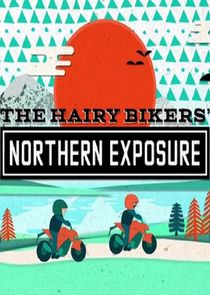 The Hairy Bikers' Northern Exposure