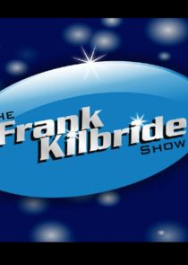 The Frank Kilbride Show