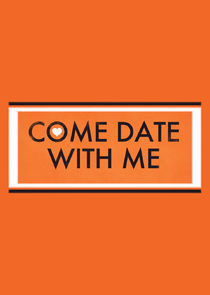 Come Date with Me