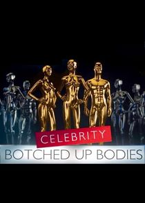 Celebrity Botched Up Bodies